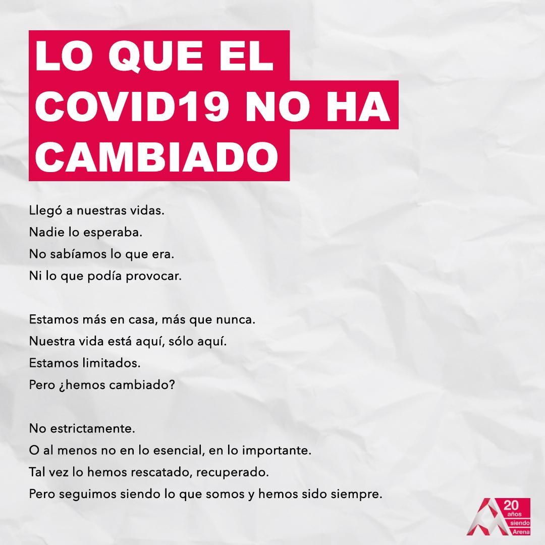 """Arena Media invita a reflexionar sobre """"Lo que no ha cambiado"""" la actual crisis sanitaria de la COVID-19"""